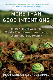 More Than Good Intentions: Improving the Ways the World's Poor Borrow, Save, Farm, Learn, and Stay Healthy | IPA | Development, agriculture, hunger, malnutrition | Scoop.it