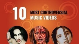 10 Most Controversial Music Videos That Will Make You Say WTF | All Things Celebrity & Entertainment | Scoop.it