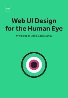 Web UI Design for the Human Eye: Principles of Visual Consistency | Digital Brand Marketing | Scoop.it