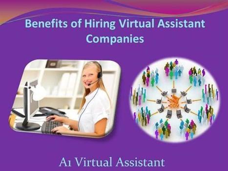 Benefits of Hiring Virtual Assistant Companies - A1 Virtual Assistan | Virtual Assistant | Scoop.it