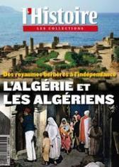 L'Algérie et les Algériens - Les Collections de L'Histoire n°55, mai 2012 | L'Algérie et la France | Scoop.it