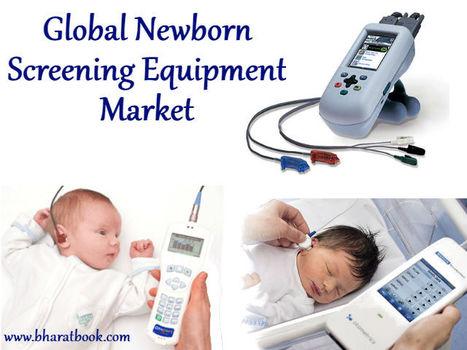 Global New-Born Screening Equipment Market - Bharat Book Bureau | Pharmaceuticals - Healthcare and Travel-tourism | Scoop.it