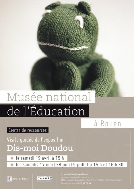 Visite guidée de l'exposition Dis-Moi Doudou   Actualités du Musée national de l'Education (Munaé)   Scoop.it
