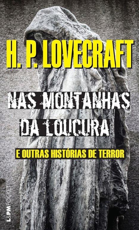 Librum Legere: Nas Montanhas da Loucura e outras histórias de terror - H.P. Lovecraft | Ficção científica literária | Scoop.it