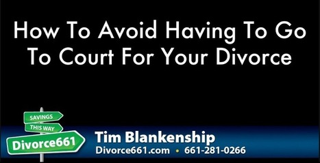 Avoid Going To Divorce Court | Santa Clarita Divorce | California Divorce Paralegal Articles For Self Represented Clients | Scoop.it