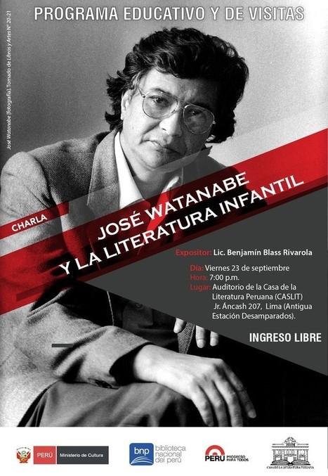 BNP realizará conferencia sobre José Watanabe y la literatura infantil en la Caslit | Un vistazo de la actividad cultural peruana | Scoop.it