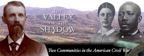 The Valley of the Shadow: Two Communities in the American Civil War | CCSS News Curated by Core2Class | Scoop.it
