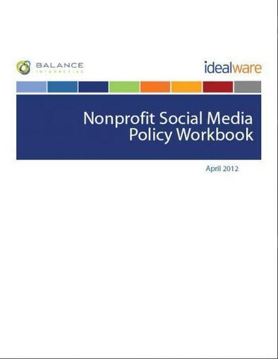 The Nonprofit Social Media Policy Workbook | Idealware | Social Media for Nonprofits | Scoop.it