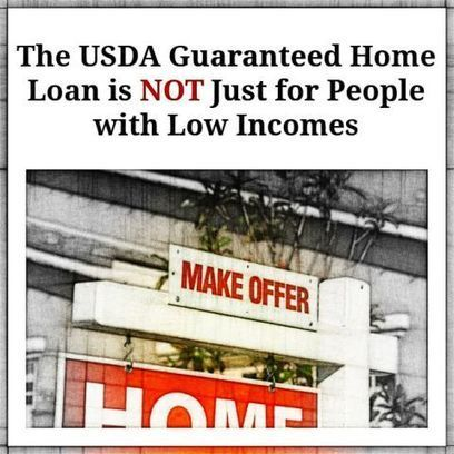 The USDA Guaranteed Home Loan is NOT Just for People with Low Incomes | mortgage lending | Scoop.it