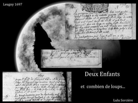 Lulu Sorcière Archive: Deux enfants et combien de loups ? Leugny 1697. | GenealoNet | Scoop.it