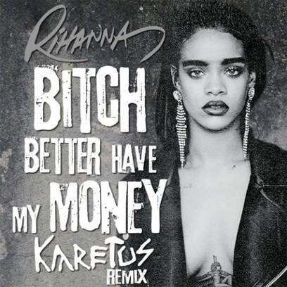 Rihanna Bitch Better Have My Money Şarkısı ve Sözleri | Müzik Dinle | www.eneger.com | Scoop.it