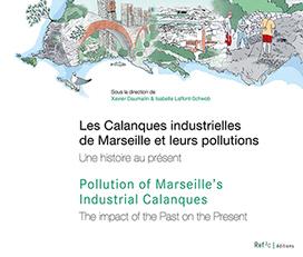 Les calanques industrielles de Marseille et leurs pollutions - Xavier Daumalin, Isabelle Laffont-Schwob (Eds) -REF.2C éditions   Parution d'ouvrages   Scoop.it