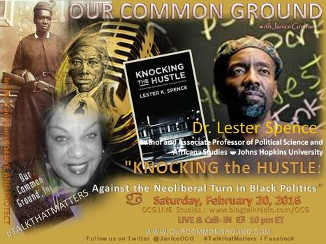 """KNOCKING the HUSTLE: Re- Imagining Black Politics"" :: with Dr. Lester K. Spence :: OUR COMMON GROUND 