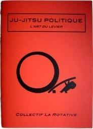 JUJITSU POLITIQUE, l'art du levier - La Rotative | Nasjoe Interest | Scoop.it