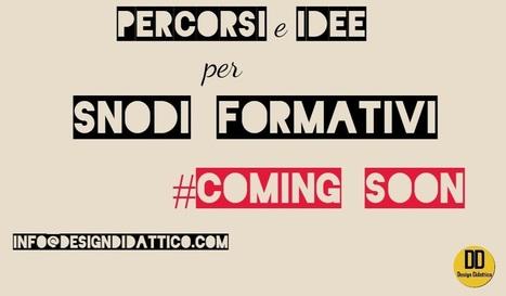 Snodi Formativi: Idee e Percorsi, a breve su DesignDidattico.com | Lim | Scoop.it
