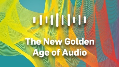 Welcome to the New Golden Age of Audio | sound branding | Scoop.it