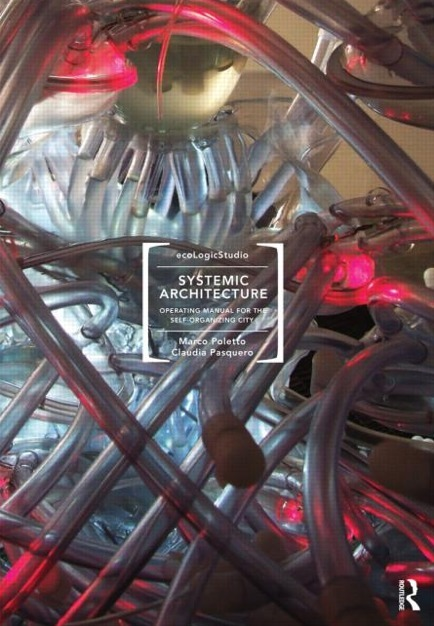 Systemic Architecture: Operating Manual for the Self Organizing City (Paperback) - Routledge | comple-X-city | Scoop.it