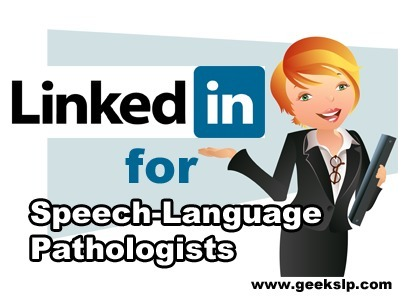 Linkedin for Speech-Language Pathologists | Technology in Special Education | Scoop.it