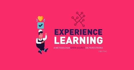 Experience Learning | Como ensinar e aprender melhor, hoje | Scoop.it