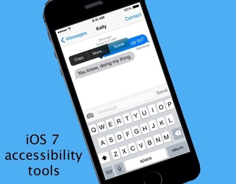 3 useful iOS accessibility tools for any mobile worker | Educational Technology - then and now | Scoop.it