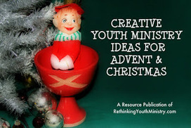 Advent & Christmas Ebook Still Available! - Rethinking Youth Ministry   interlinc   Scoop.it
