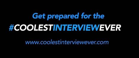 Coolest Interview Ever   Coolest Interview Ever   Scoop.it