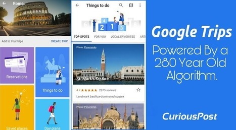 Google Trips : Powered by a 280 Year old Algorithm. - CuriousPost   Learning*Education*Technology   Scoop.it
