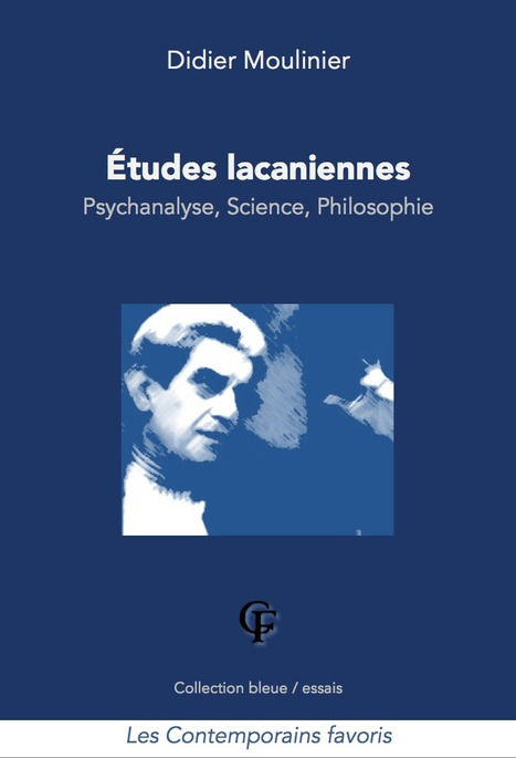 Parution : ETUDES LACANIENNES. Psychanalyse, Science, Philosophie. Par Didier Moulinier | aglel asso | Scoop.it