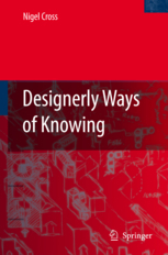 Designerly Ways of Knowing | Design Cognition | Scoop.it