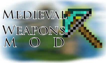 Medieval Weapons Mod 1.6.2 | Minecraft 1.6.2 Mods | Scoop.it