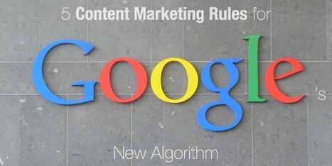 5 Content Marketing Rules for Google's New Algorithm | MarketingHits | Scoop.it