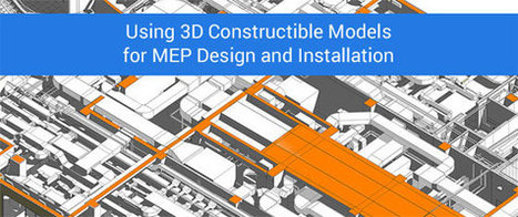 Importance of 3D Constructible Models for creating & setting up MEP design | BIM Forum | Scoop.it