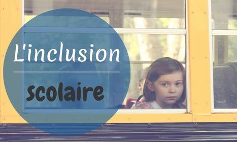 L'inclusion scolaire - Dossier thématique | Education inclusive | Scoop.it