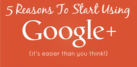 5 Reasons To Start Using Google+ Now - Inspired Blogging Services | Social Media Tips and Tricks | Scoop.it