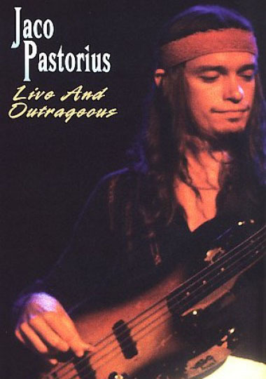 "Jazz article: ""Jaco Pastorius: Live and Outrageous"" by John Kelman 