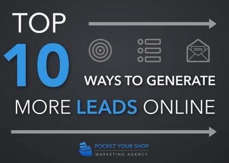 Top 10 Ways to Generate More Leads Online | Digital Marketing | Scoop.it