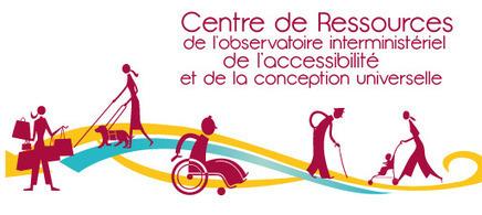 Centre de Ressources de l'Accessibilité - Ministère du Développement durable | Design for All | Scoop.it