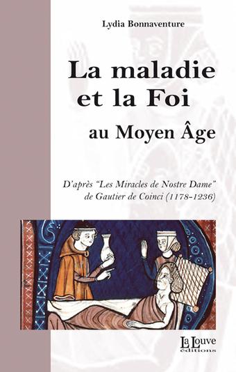 La maladie et la Foi au Moyen Âge - Lydia Bonnaventure | Monde médiéval | Scoop.it