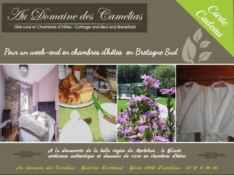Offrez un séjour en chambres d'hôtes en Bretagne Sud , formules chéque cadeau en ligne - audomainedescamélias.com | Vacances bien-être en Bretagne-Morbihan | Scoop.it