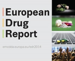 EMCDDA | European Drug Report 2014 — full package and event information | Drugs, Society, Human Rights & Justice | Scoop.it
