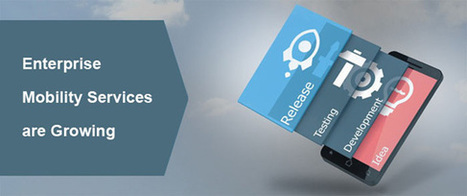 Enterprise Mobility Services are Growing Slowly – but Gradually…!!   Web & Mobile Application Development (OPS)   Scoop.it
