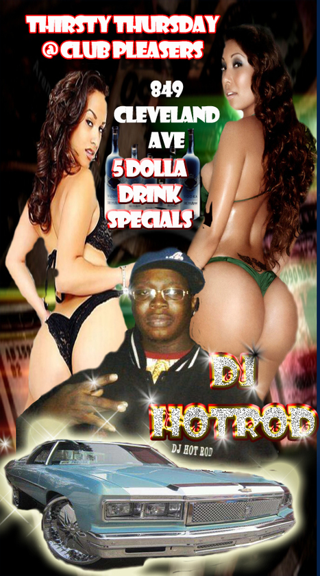 DJ Hot Rod @Pleasers Thirsty Thursdays....... | GetAtMe | Scoop.it