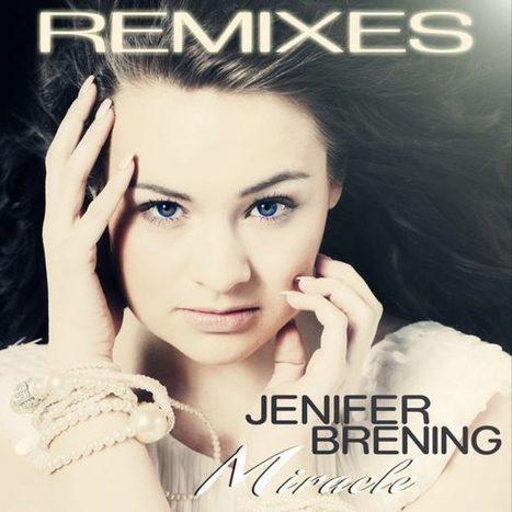 PreSale & Promostart: Jenifer Brening – Miracle (Remixes) | KHB Music | ☊ ☊ Harmony60 Music ☊ ☊ | Scoop.it