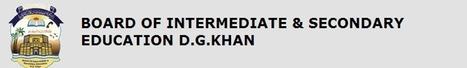 www.bisedgkhan.edu.pk – BISE DG Khan 10th Result 2013 – DG Khan Board Matric Result 2013 | Bahawalpur Board 10th Result 2013 | Scoop.it