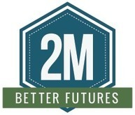 2M Better Futures | Latest in Learning | Scoop.it