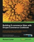 Building E-Commerce Sites with Drupal Commerce Cookbook - Free eBook Share   Drupal   Scoop.it