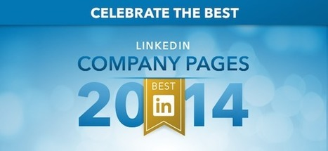 Announcing LinkedIn's Best of Company Pages 2014 | LinkedIn Marketing Strategy | Scoop.it