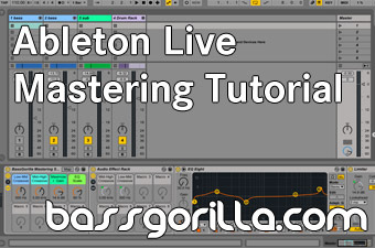 Ableton Live Mastering Tutorial In 9 Simple Steps (Step #8 is my favorite!) - BassGorilla.com | PRODUCTION of Video Music clips and songs | Scoop.it