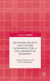 Network Society and Future Scenarios for a Collaborative Economy | Peer2Politics | Scoop.it