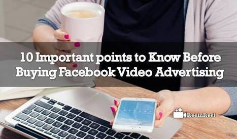 10 Important points to Know Before Buying Facebook Video Advertising | Video Marketing | Scoop.it